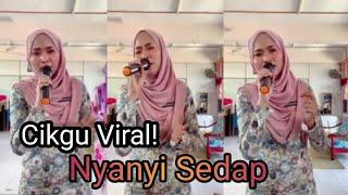 Cikgu Viral Nyanyi Sedap - Cover Hajat By Haida