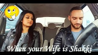 When your wife is Shakki