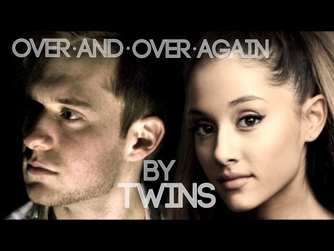 Twins duet: Over and Over Again - Nathan Sykes ft. Ariana Grande