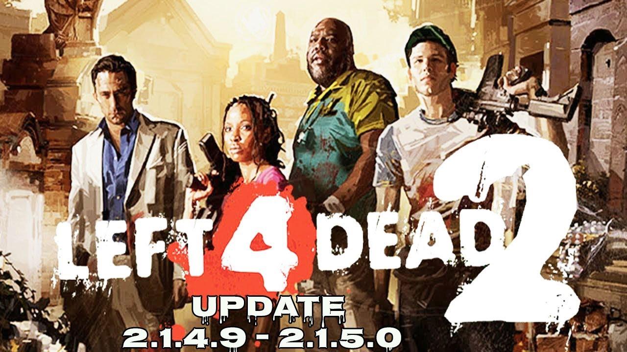 Left 4 dead 2 incremental update 2. 1. 4. 9 2. 1. 5. 0 youtube.
