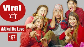 Viral Vo | AAjkal Ko Love | Episode -157  | Feb 2021 | Jibesh  | Colleges Nepal