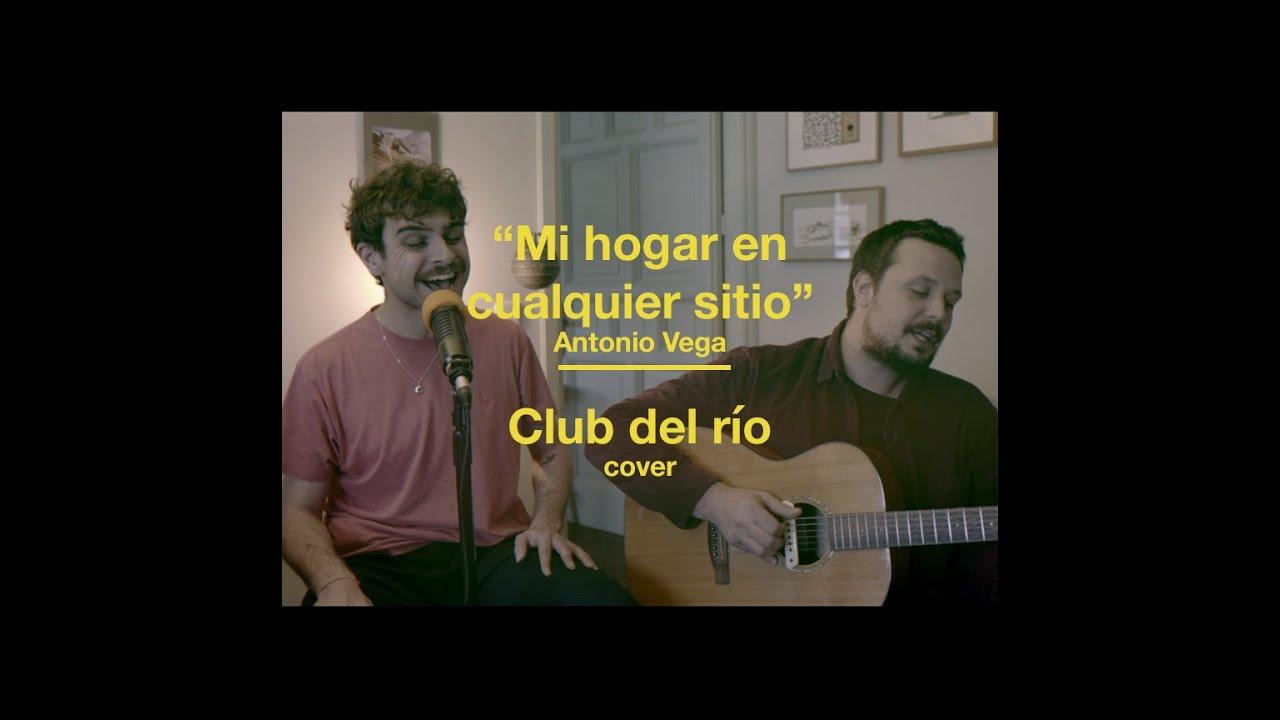 Club del río // Mi hogar en cualquier sitio // Antonio Vega Cover
