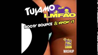 Tujamo & LMFAO   Booty Bounce & I Know It FULL  BBill Mash Up FREE DOWNLOAD