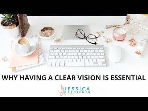 Why having a clear vision for your life and business is essential