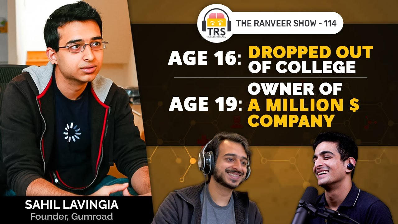 The Inspiring Story Behind Pinterest, Stripe And Gumroad ft. Sahil Lavingia | The Ranveer Show 114