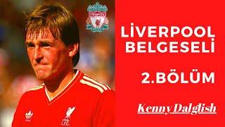 #Liverpool #Belgesel'i 2  Bölüm / Sporosfer #8 / #KennyDalglish