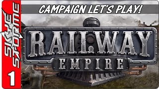 Railway Empire Campaign - Let's Play / Gameplay - Episode 1  (New Tycoon Strategy Game 2018)