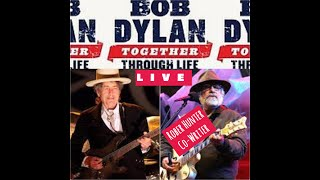 Bob Dylan (Robert Hunter) - Together Through Life LIVE 2009 in LA