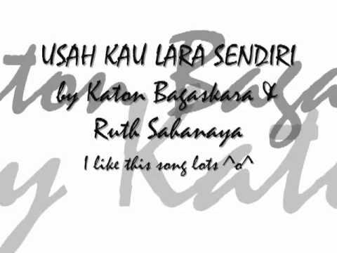 Katon Bagaskara feat Ruth Sahanaya - USAH KAU LARA