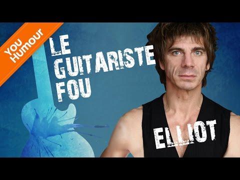 ELLIOT - Le guitariste fou !