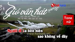Karaoke Gió vẫn hát (Beat tone nu) Bản đẹp, lời cực chuẩn