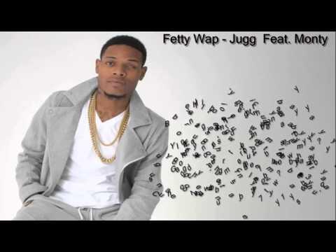Fetty Wap - Jugg HD [LYRICS] (Ft. Monty)