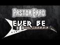 Ever Be - Hard Rock Cover - Praise & Worship - Pastor Brad