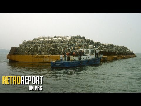 The Garbage Barge That Helped Fuel a Movement | Retro Report on PBS