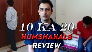 10 ka 20 Humshakals Review | 9 times the Pain!