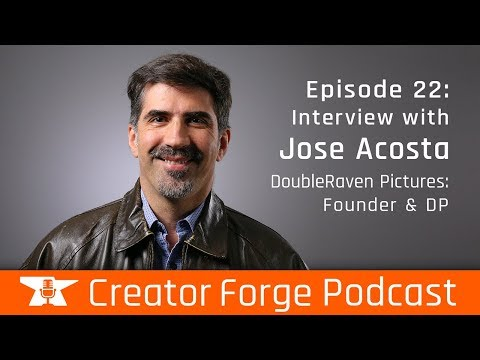 Episode 22 - Jose Acosta: Director and Founder @ DoubleRaven Pictures