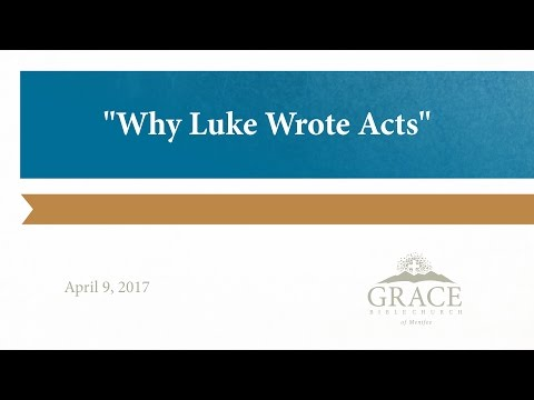 Why Luke Wrote Acts