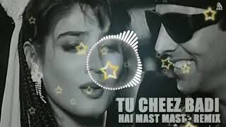 Tu Cheez Badi Hai Mast Remix dj Song
