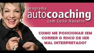 TV Leila #3 - Como me posicionar sem correr o risco de ser mal interpretado? (Programa Autocoaching)