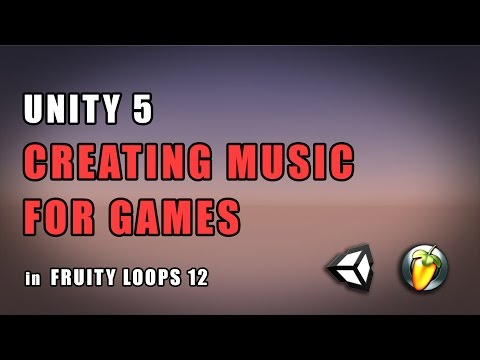 Unity 5 - Creating Music For Games in FL Studio 12