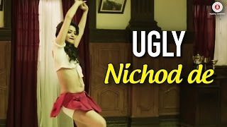 Tu mujhe Nichod De | Official Video | UGLY | Surveen Chawla & Ronit Roy | Hot song Mp3