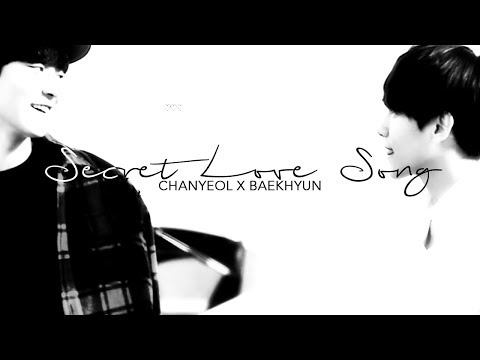 chanyeol ✗ baekhyun | secret love song