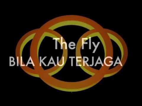 BILA KAU TERJAGA - THE FLY (official)
