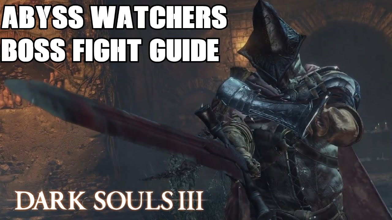 Dark souls 3 abyss watchers boss fight guide walkthrough - Watchers dark souls 3 ...