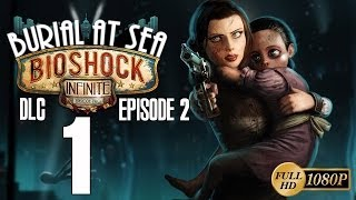 BioShock Infinite Burial at Sea DLC Episode 2 Parte 1 Walkthrough Panteón Marino Gameplay Español