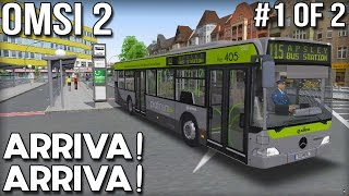 Arriva Arriva! OMSI 2 Bus Simulator (Part 1 of 2)