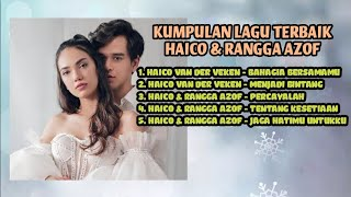 Download KUMPULAN LAGU TERBAIK HAICO VAN DER VEKEN - BAHAGIA BERSAMAMU | OST. SAMUDERA CINTA
