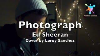 Photograph - Ed Sheeran Lyrics (Leroy Sanchez Cover)