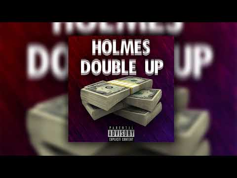 Holmes - Double Up (Official Audio) (Prod. Holmes)