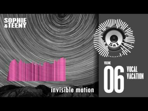 Sophie & Teeny - Vocal Vacation 06 (Invisible Motion)