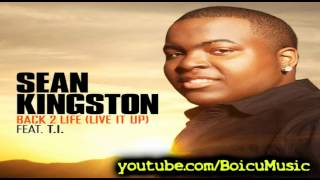 Sean Kingston - Back 2 Life ft. T.I. (Live It Up) [New Song 2012]