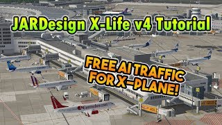 jARDesign X-Life v4 Full Tutorial  Free AI Traffic for X-Plane 11!