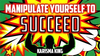 Manipulate Yourself To Succeed (weird ways I motivate myself)