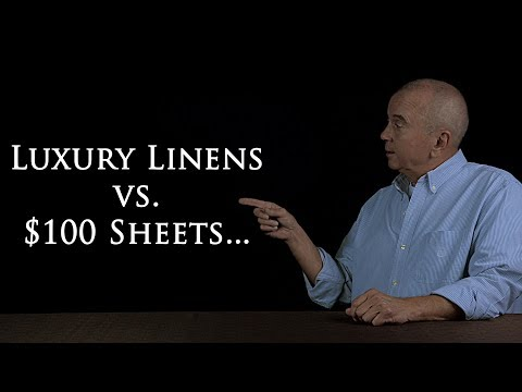 Luxury Linens vs. $100 sheets, there is a difference.