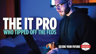 Cybersecurity Heroes: The IT Pro Who Tipped Off the Feds