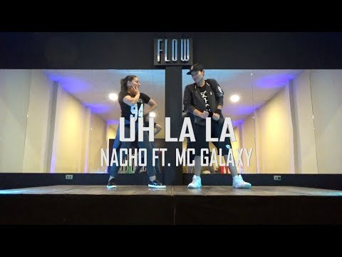 Uh La La - Nacho Ft. MC Galaxy - Zumba - Flow Dance Fitness