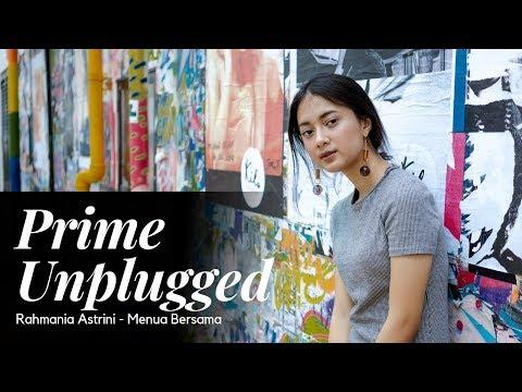 RAHMANIA ASTRINI - MENUA BERSAMA (Live @ Prime Unplugged Usee TV)