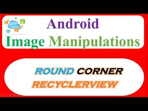 Android Cloud Image Manipulations 02 -  Show RoundCorner Images In RecyclerView [Picasso]