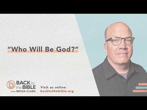 An Unshakable Foundation - Who Will Be God? - 25 of 25