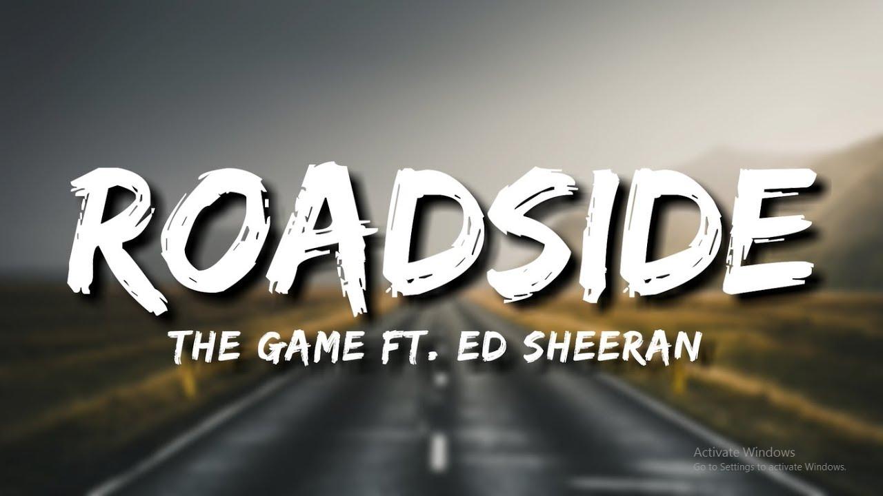Download The Game - Roadside (Lyrics) ft. Ed Sheeran