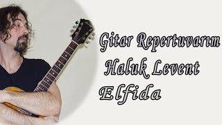 Haluk Levent-Elfida-Gitar Repertuvarım