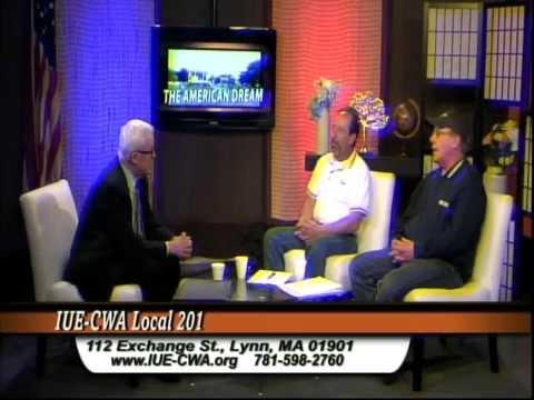 The American Dream TV Show - IUE-CWA Local 21 Union, Lynn, MA