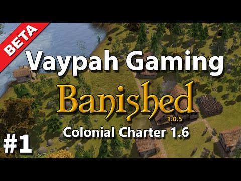 Banished: Colonial Charter 1.6 Beta | Part 1 | We're Back!