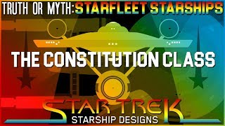 (Episode 52) Truth OR Myth? Starfleet Starships- The TOS Constitution Class
