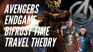 Avengers Endgame Bifrost Time Travel Theory || Episode 1