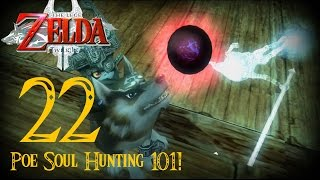 The Legend of Zelda: Twilight Princess HD (Hero Mode) Ep. 22: Poe Soul Hunting 101!